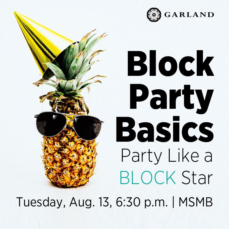 Block Party Basics: Party Like a Block Star, August 13, 6:30 p.m., MSMB